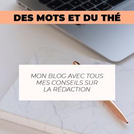 Des Mots et du Thé - blog sur la rédaction